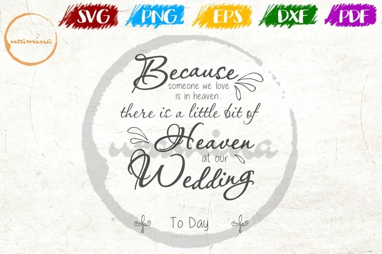 Because Someone We Love Is In Heaven Wedding SVG PDF PNG example image 1