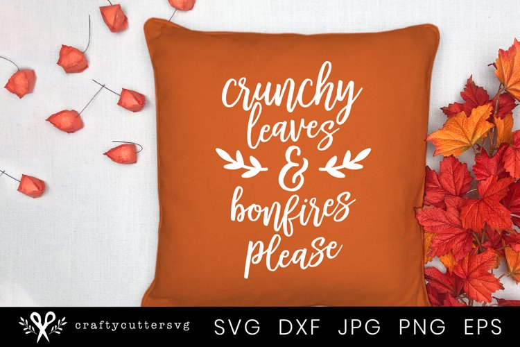 Fall Svg Cut File Crunchy Leaves & Bonfires Please Quote example image 1
