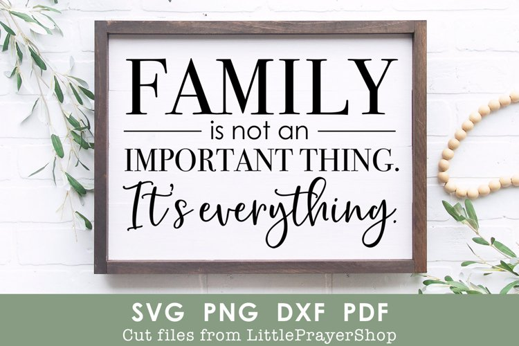 Family Is Not An Impotrant Thing, Its Everything SVG