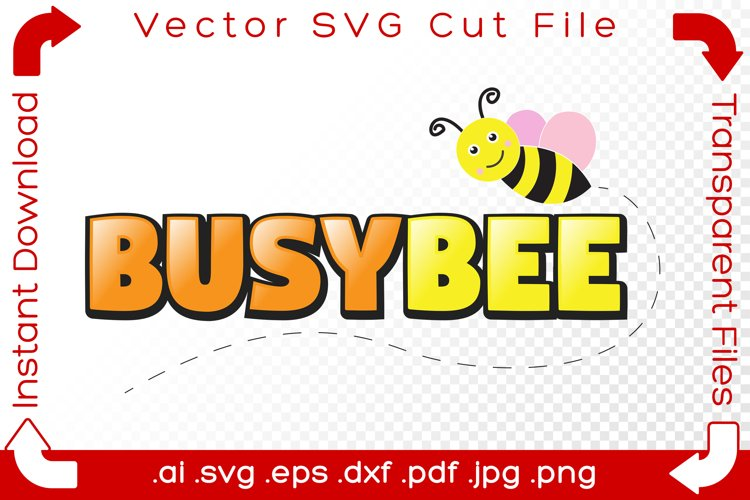 Busy Bee Text Vector SVG Fun Bumblebee Cartoon Word Cut File example image 1