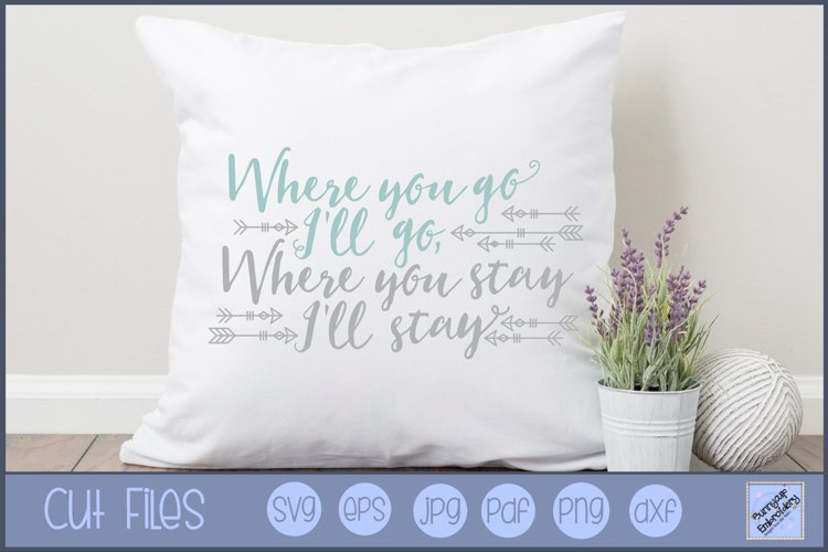 Where You Go I'll Go - SVG, Clipart, Printable example image 1