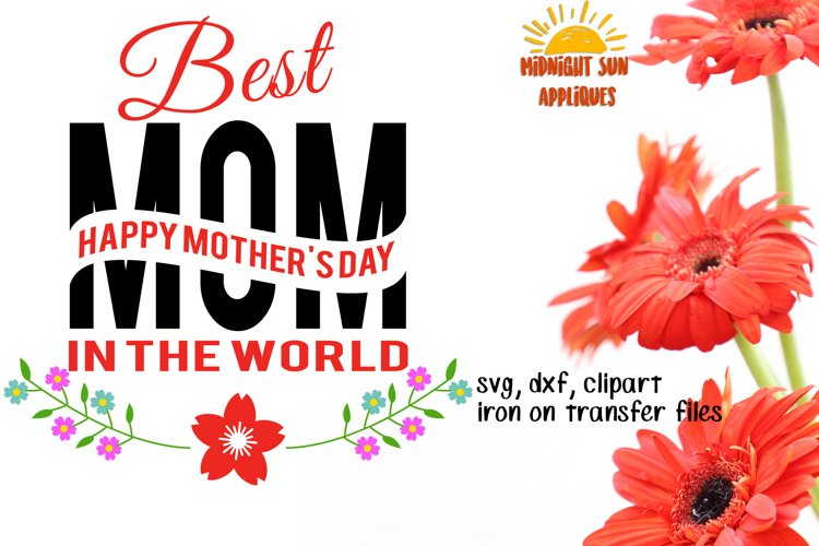 Best mom on the world svg cut file, Mothers day svg, Gift for mom, clipart, iron on transfer, dxf, printable, cut files
