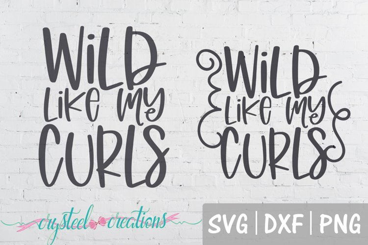 Wild Like My Curls both designs SVG, DXF, PNG example image 1