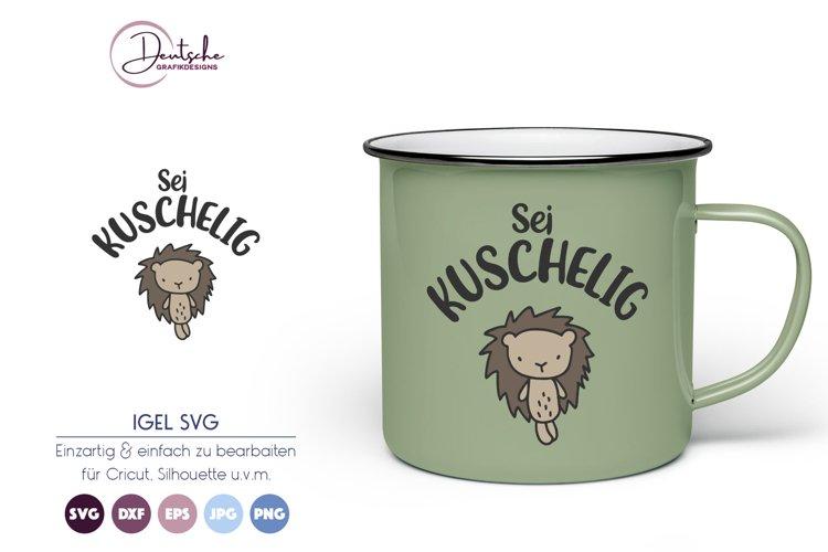 Sei Kuschelig SVG   Igel SVG example image 1