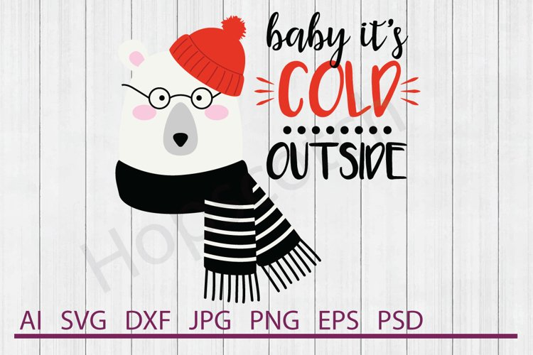 Polar Bear SVG, Cold Outside SVG, DXF File, Cuttable File example image 1