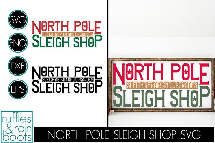 Christmas Sign SVG North Pole Sleigh Shop - Farmhouse Sign