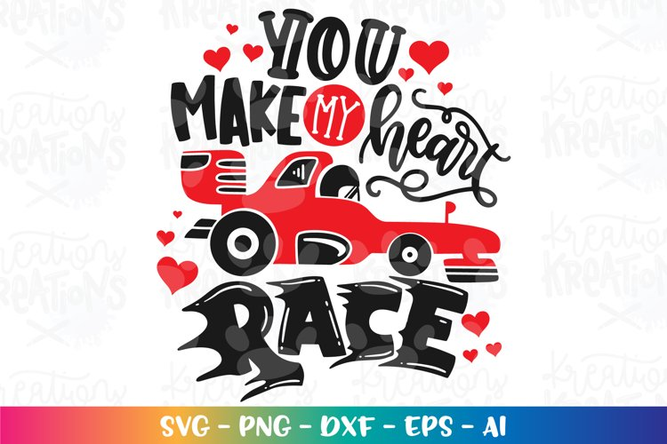 You make my Heart Race svg Race Car Valentines Day quote
