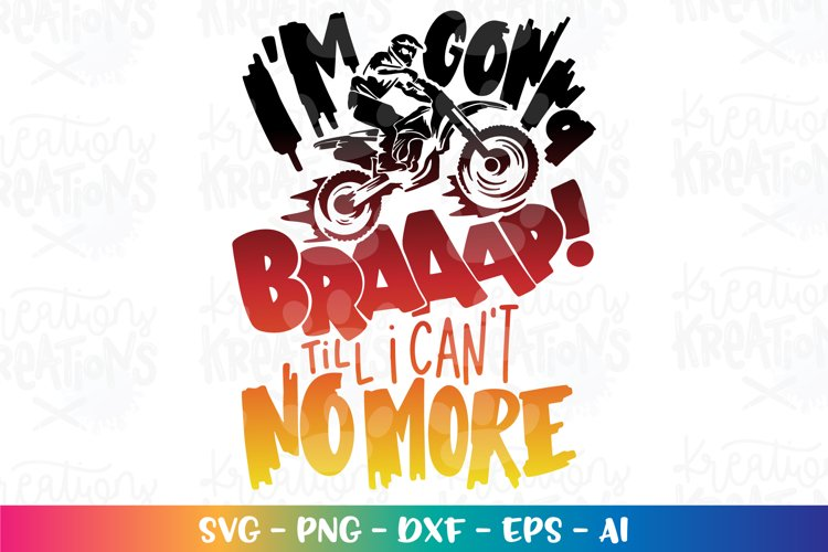 Sports svg Im gonna braaap till I cant no more motorcross