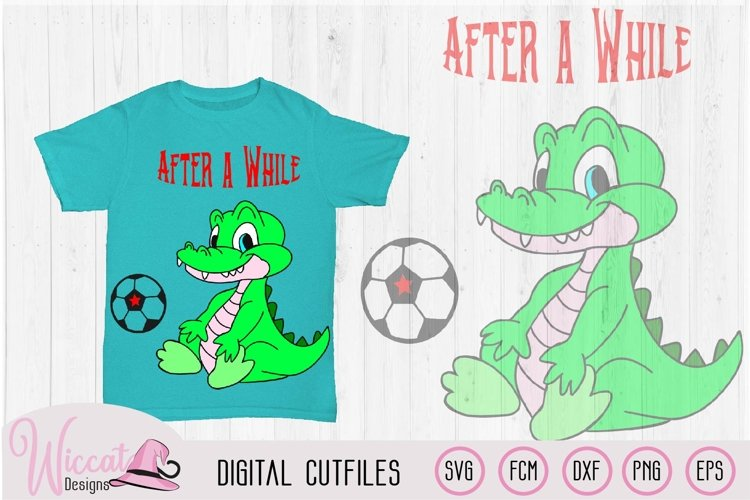 Crocodile after a while quote, Alligator svg, example image 1