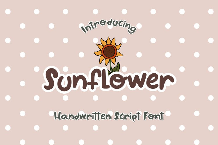 Sunflower - A Cute Handwritten Font example image 1