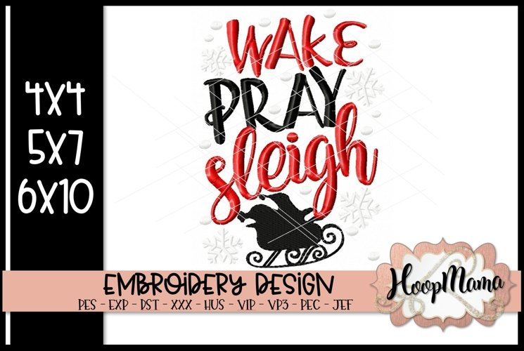Wake Pray Sleigh - Christmas Embroidery example image 1