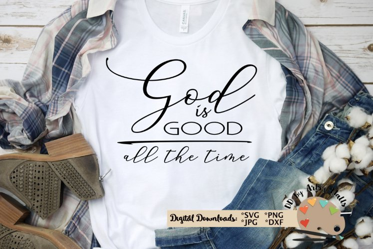 God is good all the time svg, God is good svg, God quote svg example image 1