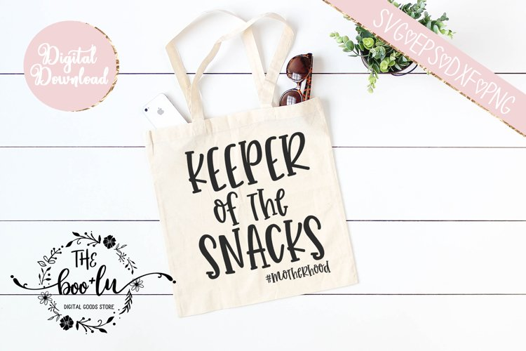 Keeper of the Snacks #motherhood SVG EPS DXF PNG Cut File