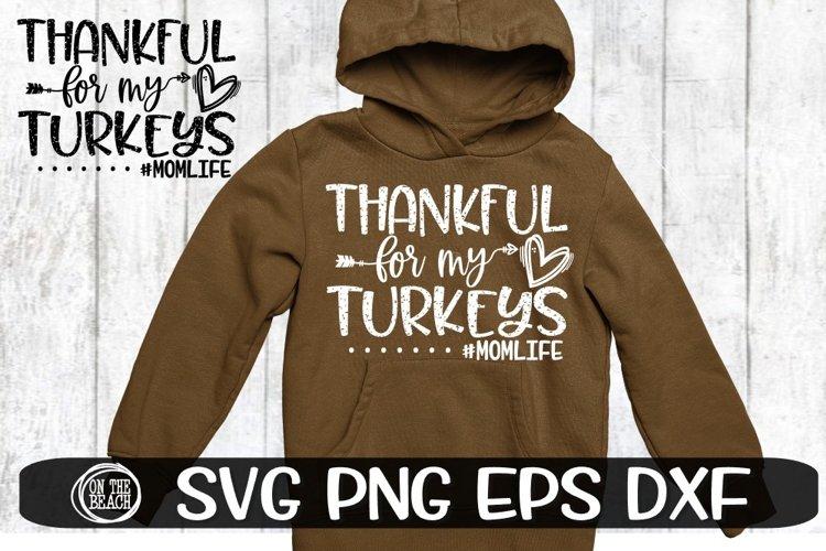 Thanksgiving SVG - Thankful For My Turkeys - #Momlife - SVG example image 1