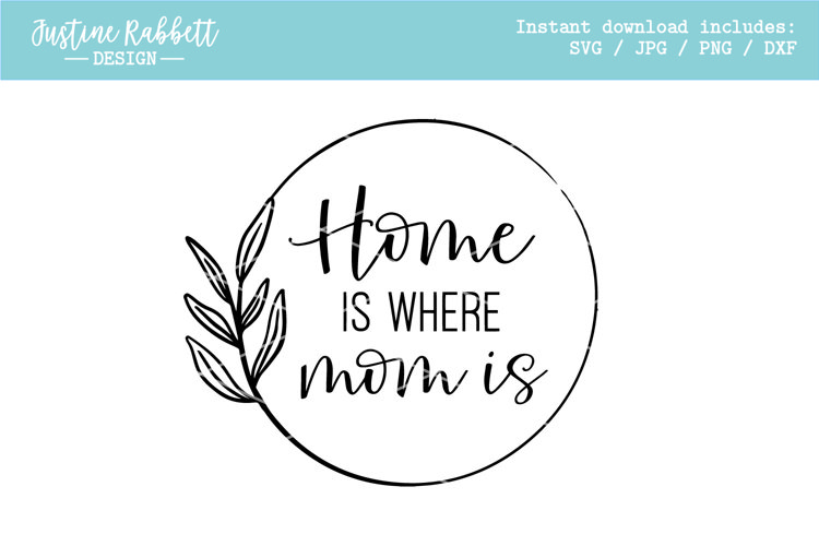 Home is where mom is - Round Laurel Wreath - Mothers Day