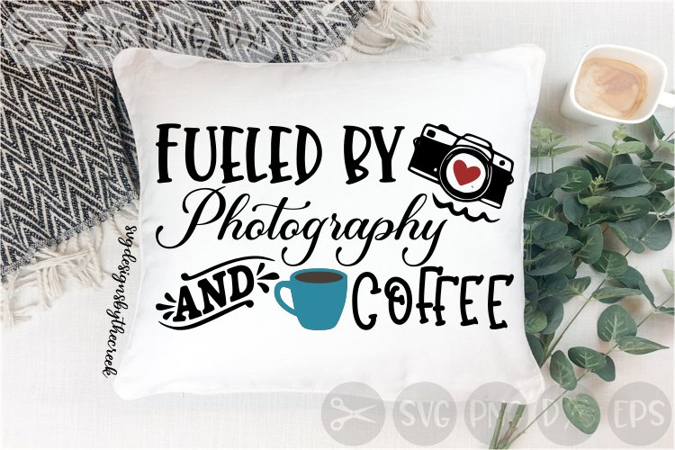 Fueled By Photography, Coffee, Camera, Heart, Cut File SVG example image 1