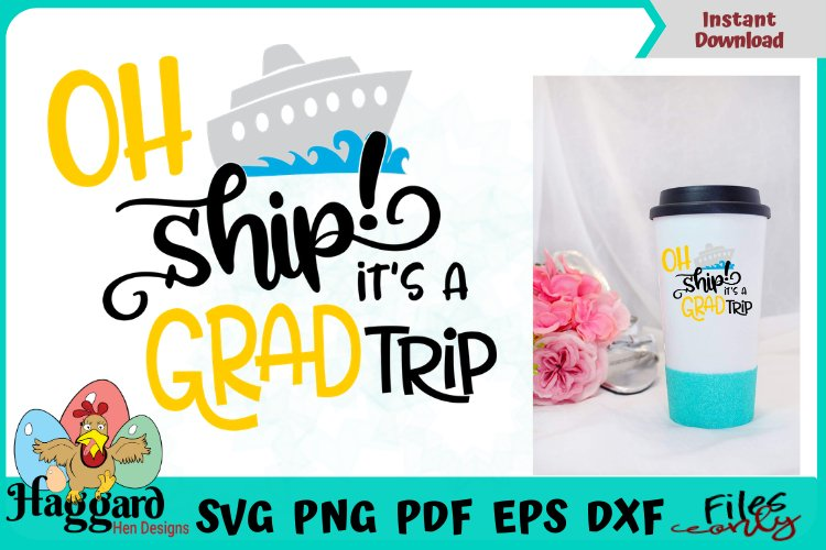 Oh Ship It's a Grad Trip SVG example image 1