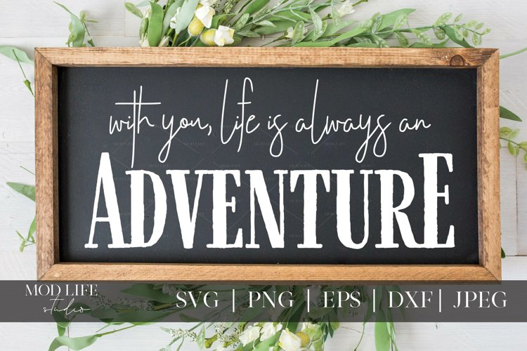 Life is An Adventure SVG Cut File - SVG PNG JPEG DXF EPS