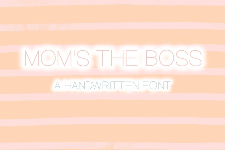 Mom's The Boss | Type A Hand Written Font example image 1
