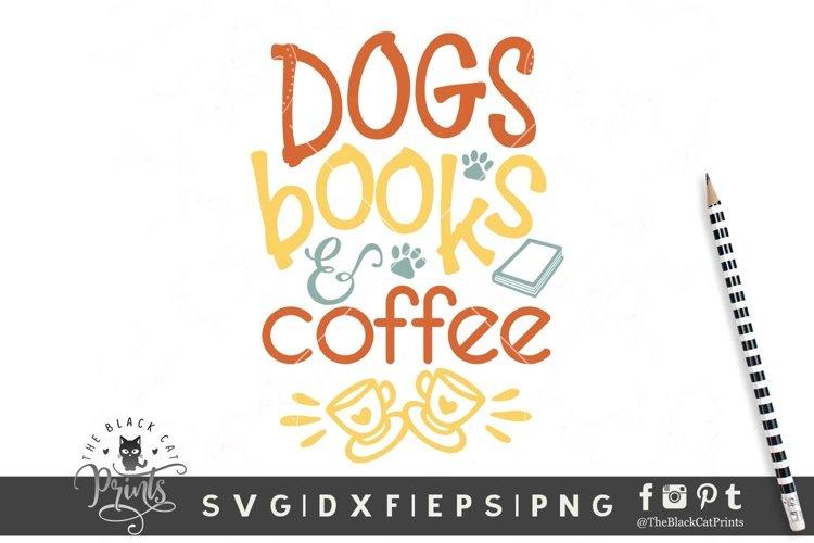 Dogs Books & Coffee SVG   Book Lover SVG   Dog Owner SVG