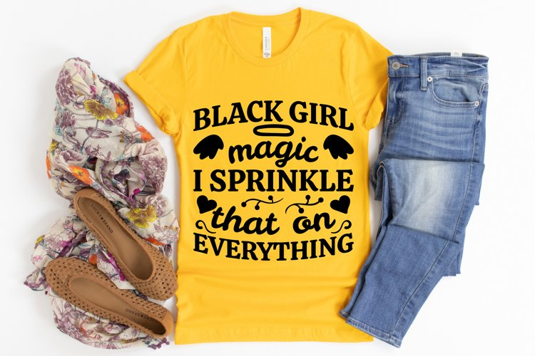 Black Girl Magic I Sprinkle That On Everything SVG cut files example image 1