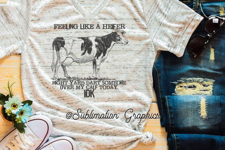 Feeling Like A Heifer Sublimation Digital Download example image 1
