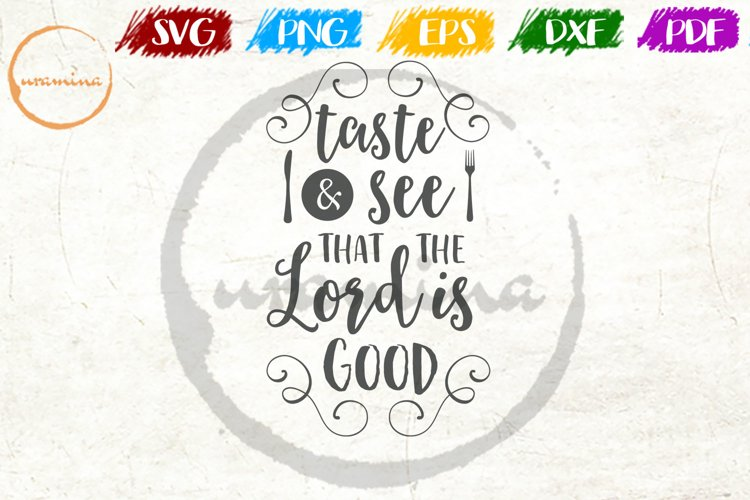 Taste _ See That The Lord Is Good Kitchen Quote Art example image 1