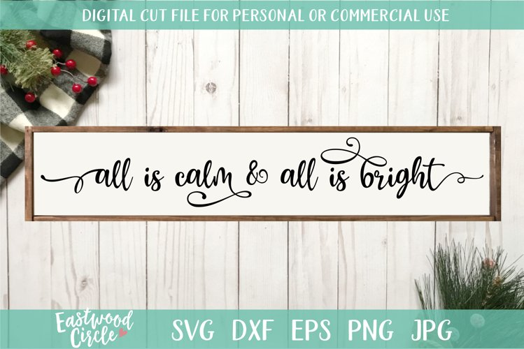 All Is Calm All Is Bright - A Christmas SVG Cut File example image 1