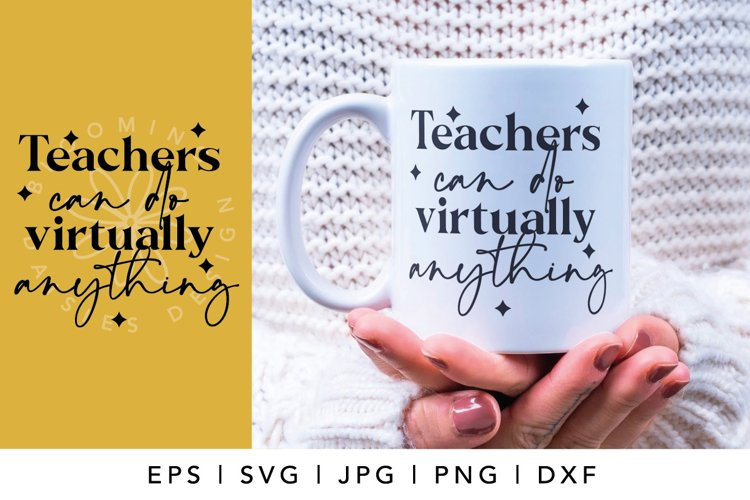 Teachers can do anything SVG, virtual teacher, teacher SVG