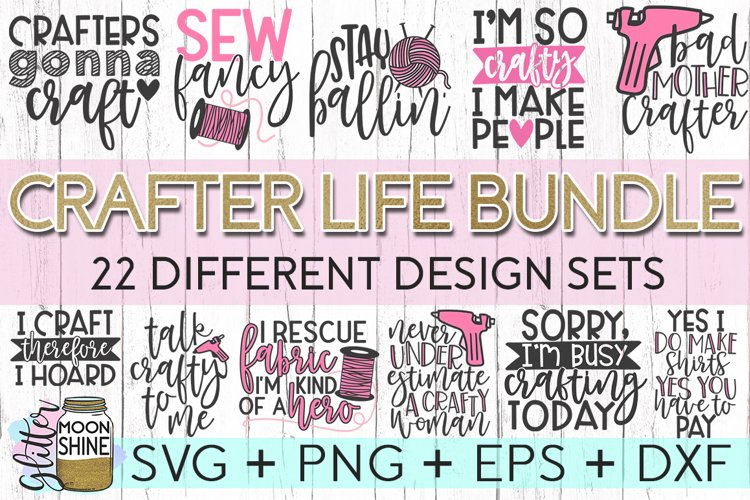 Crafter Life Bundle of 22 SVG DXF PNG EPS Cutting Files example image 1