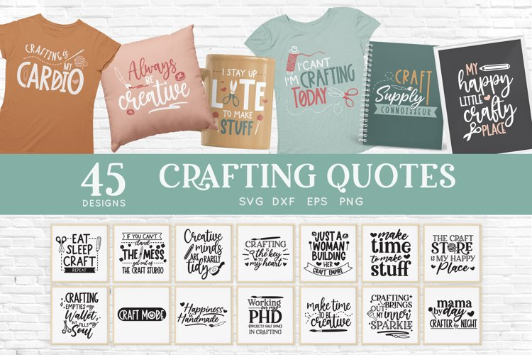 45 Crafting Quotes svg Bundle dxf eps png - craft room sign example image 1