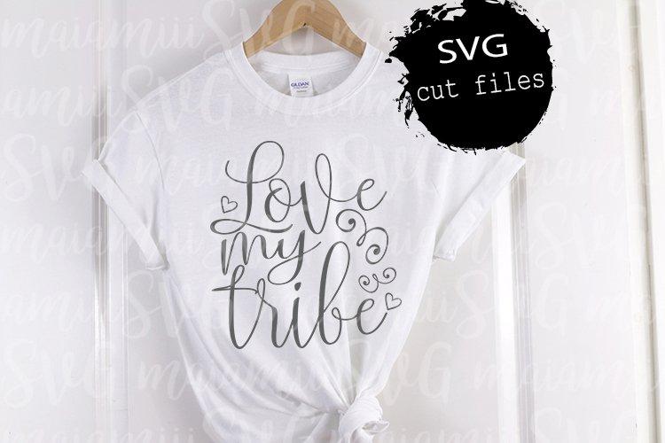 Love My Tribe SVG, Bride Tribe, Mom Life Svg, Tribe Svg example image 1