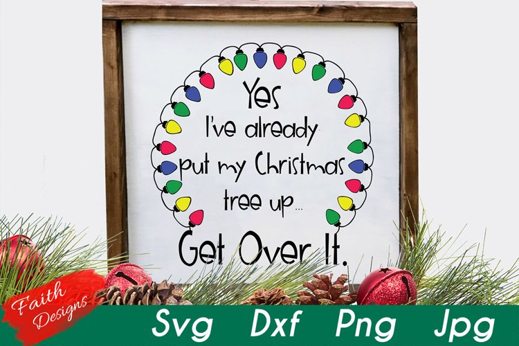 Yes, I've Already Put My Christmas Tree Up SVG Cut File example image 1