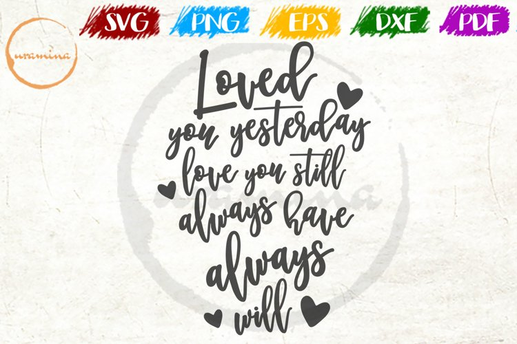 Loved You Yesterday Love Couple Anniversary Quote Art example image 1