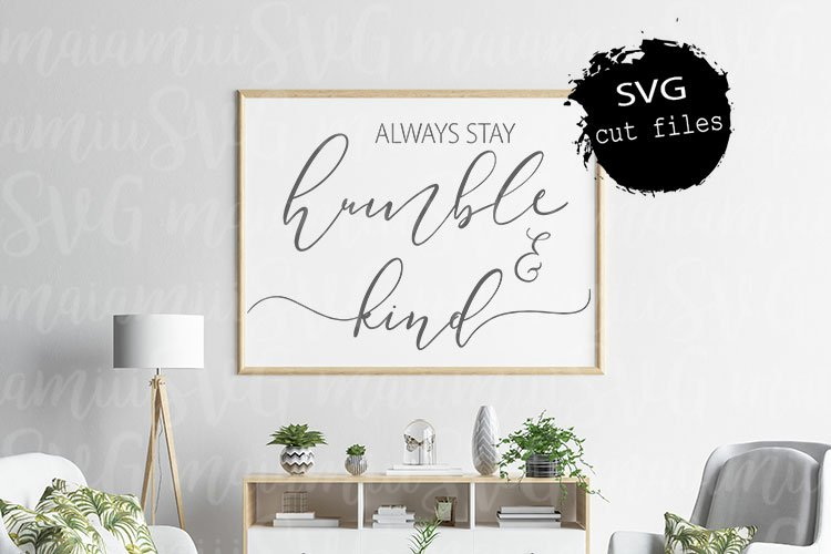 Always Stay Humble And Kind Svg, Be Kind Svg