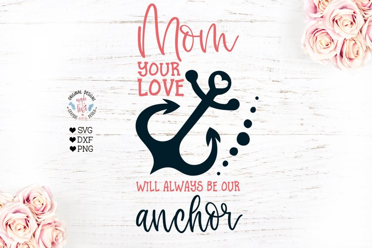 Mothers Day - Anchor Sublimation Cut File - Mom SVG