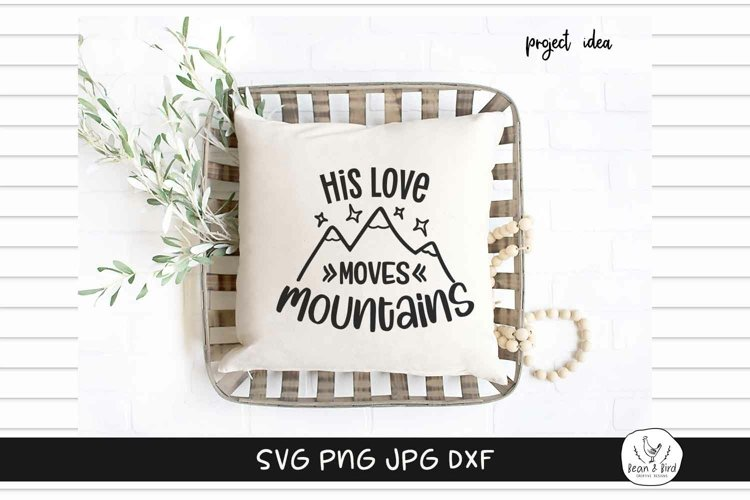 His Love Moves Mountains Religious Quote SVG