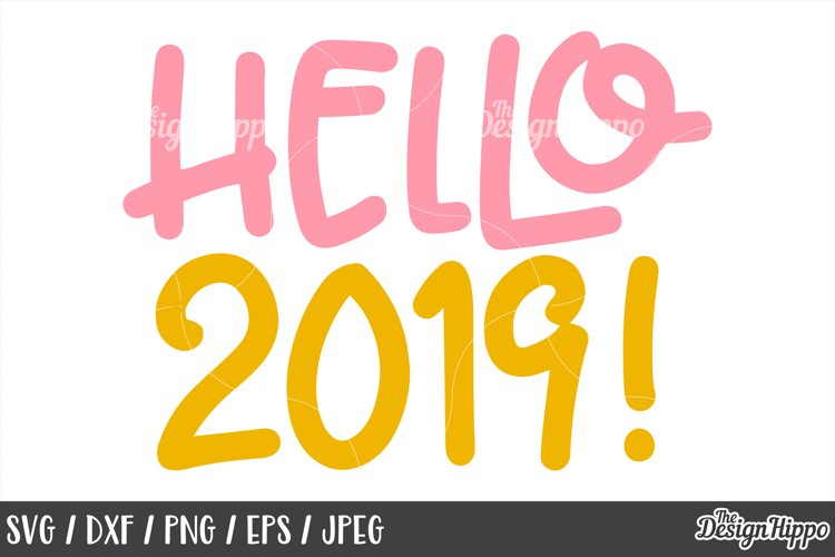 New Year, Hello 2019, SVG DXF PNG EPS, Cricut, Cutting files example image 1