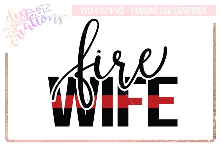 Fire Wife - Thin Red Line - Firefighter