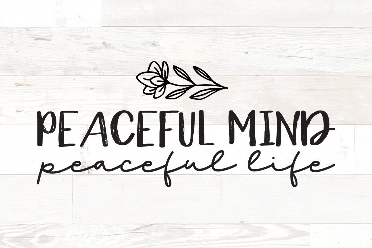Peaceful Mind Peaceful Life - Positive quotes svg