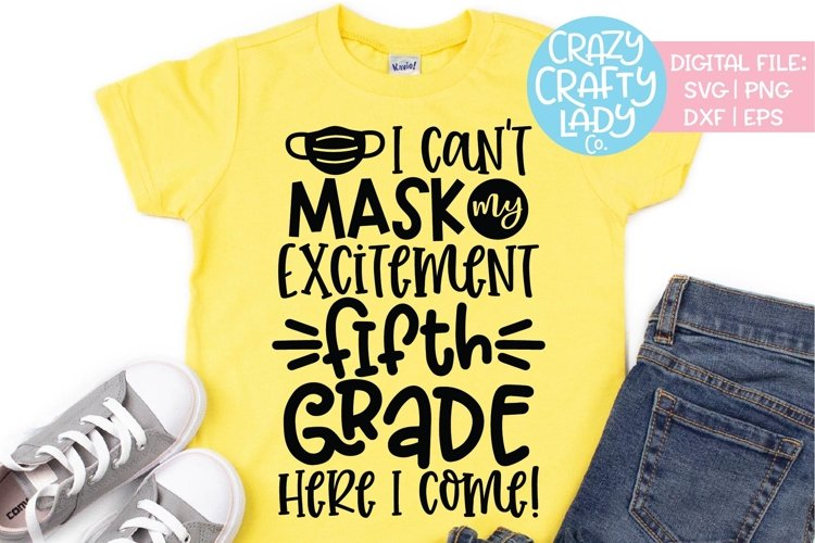 I Can't Mask My Excitement 5th Grade SVG DXF EPS Cut File example image 1
