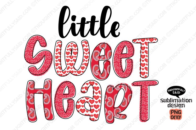 Little Sweetheart PNG For Valentines Day Sublimation example image 1