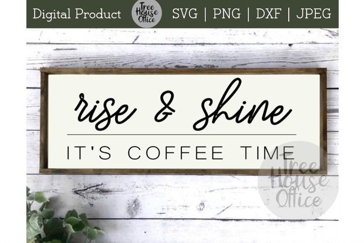 Rise and Shine Coffee Time Kitchen Java SVG, PNG JPEG DXF