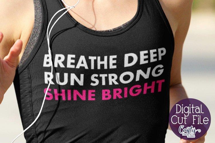 Running SVG, Exercise, Runner Svg, Breathe Deep Run Strong example image 1