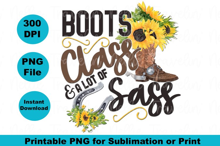 Boots Class Sass Sunflower Sassy Cowgirl Texas Sublimation