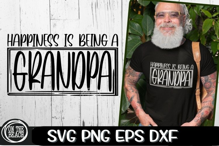 Grandpa SVG - Happiness Is Being A Grandpa SVG PNG EPS DXF