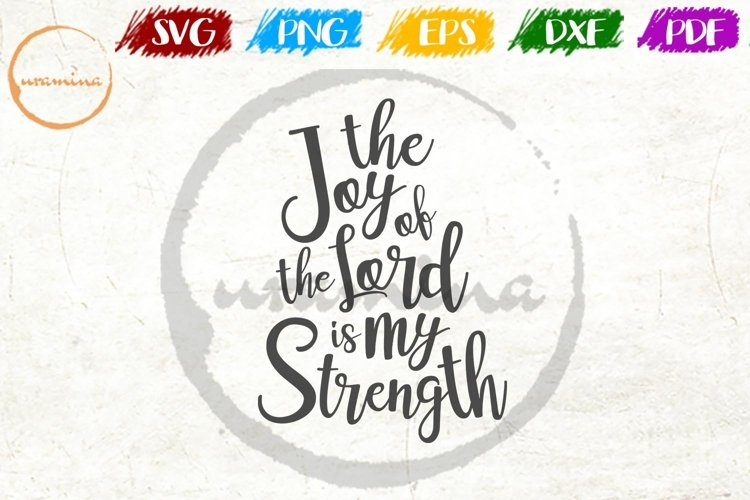 The Joy Of The Lord Is My Strength Bedroom SVG PDF PNG DXF example image 1