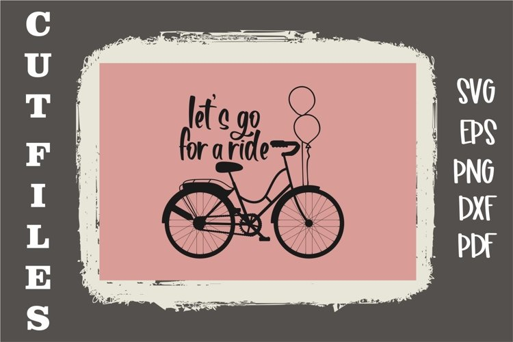 ride, ride bicycle, lets go for a ride, ride svg, cut files