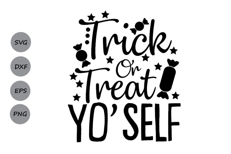 Trick Or Treat Yo Self SVG, Halloween svg, Trick or Treat. example image 1