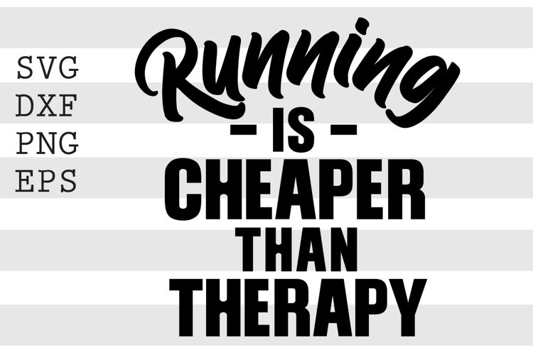 Running is cheaper than therapy SVG example image 1